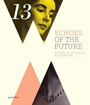 Echoes of the Future. Rational Graphic Design: Klanten, Robert (Ed.)
