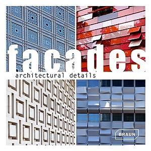 Facades. Architectural Details. Sprache: Englisch.: Braun, Markus Sebastian
