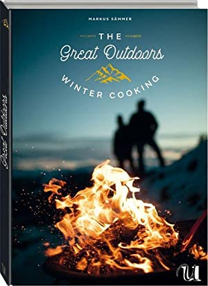 The Great Outdoors. Winter Cooking. 120 geniale Rauszeitrezepte für den Winter. Mit herausnehmbar...