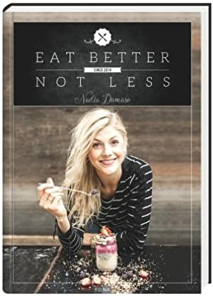Eat Better Not Less.