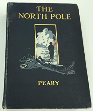 The North Pole: Robert E. Peary