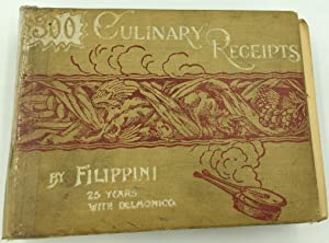 300 Culinary Receipts, by Filippini, 25 Years with Delmonico