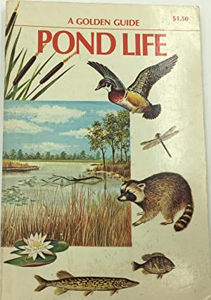 Pond Life - A Guide To Common Plants And Animals Of North American Ponds And Lakes: George K. Reid