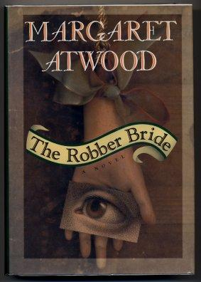 The Robber Bride: Atwood, Margaret
