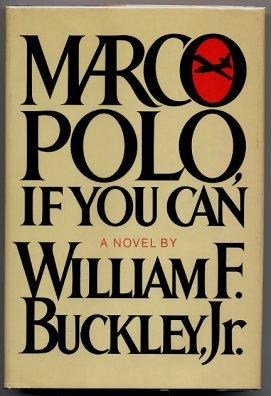 Marco Polo, If You Can: Buckley, William F.