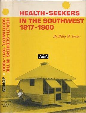 Health-Seekers In The Southwest 1817-1900