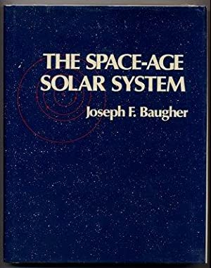 The Space-Age Solar System