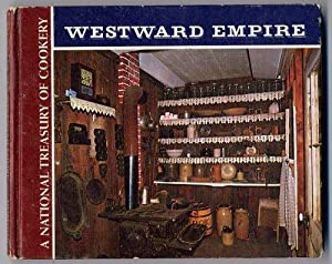Recipes Of The Westward Empire A National Treasury Of Cookery