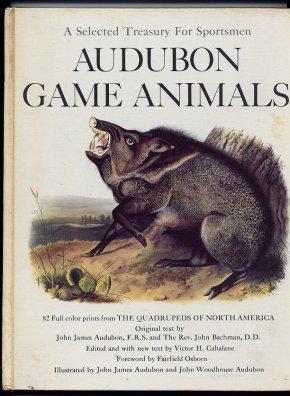 Audubon Game Animals A Selected Treasury For: Audubon, John J.,
