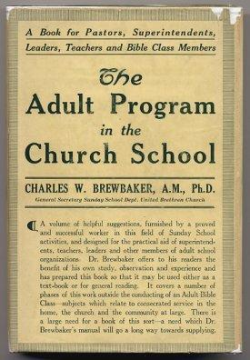 The Adult Program In The Church School A Book for Pastors, Superintendents, Leaders, Teachers and...