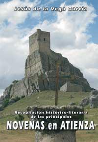 Recopilación histórico-literaria de las principales Novenas en Atienza - Vega García, Jesús de la
