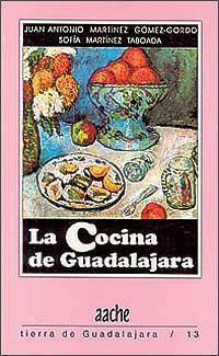 La Cocina de Guadalajara: Martínez Gómez-Gordo, Juan Antonio; Martínez Taboada, Sofía