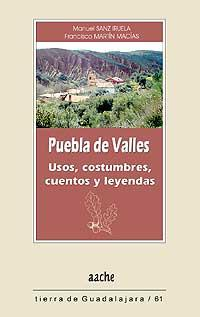 Puebla de Valles. Usos, costumbres, cuentos y leyendas: Sanz Iruela, Manuel; Martín Macías, ...