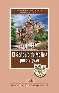 El Señorío de Molina paso a paso: Herrera Casado, Antonio;