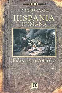 Diccionario de la Hispania romana: Arroyo, Francisco