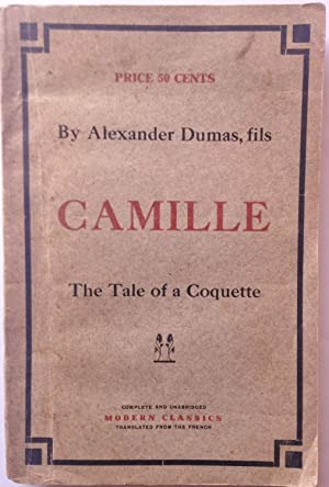 CAMILLE. THE FATE OF A COQUETTE: ALEXANDER DUMAS