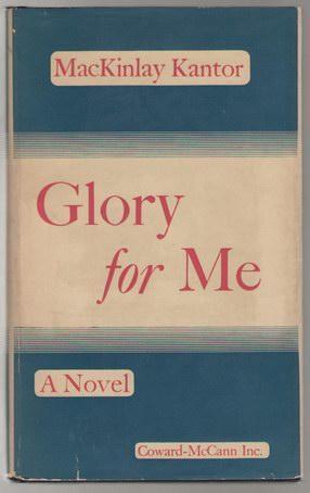 Glory for Me: Kantor, Mackinlay