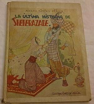 La última historia de Scheherazade.: Adolfo Simoes Müller.