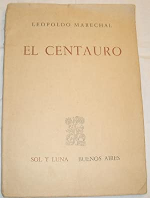 El centauro.: Leopoldo Marechal.