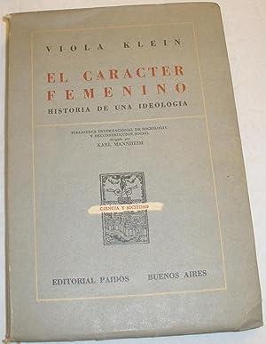 El carácter femenino. Historia de una ideología.: Viola Klein.