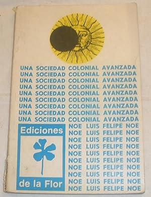 Una sociedad colonial avanzada.: Luis Felipe Noé.