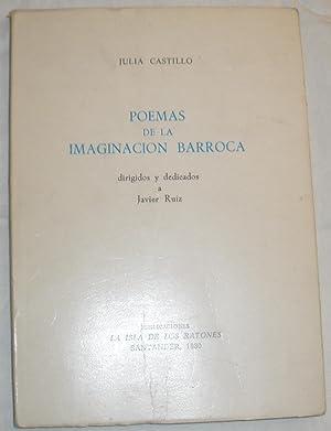 Poemas de la imaginación barroca. Julia Castillo.: Julia Castillo.