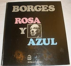 ROSA Y AZUL. La rosa de Paracelso.: Jorge Luis Borges.