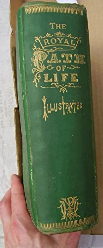 The Royal Path of Life Aims and Aids to Sucess and Happiness: Haines, T. L