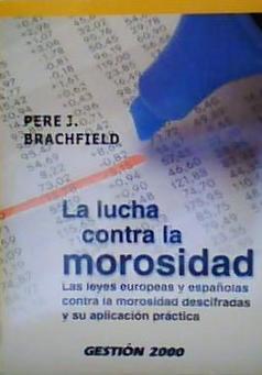 La Lucha conta la Morosidad - Pere J. Brachfield