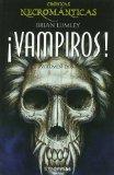 Vampiros! Volumen Dos Crónicas Necrománticas: Lumley, Brian