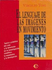 EL LENGUAJE DE LAS IMÁGENES EN MOVIMIENTO: Virgilio Tosi
