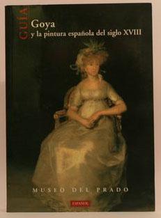 Goya y la pintura española del siglo XVIII: VV AA