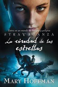 Stravaganza: la ciudad de las estrellas: Hoffman, Mary; Menendez Orcajo, María Luisa