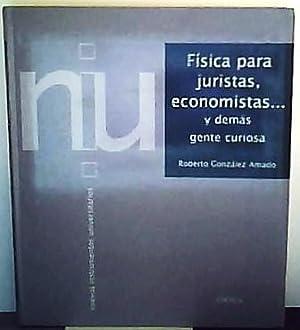 Física para Juristas, Economistas. y Demás Gente: González Amado, Roberto