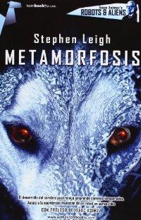 Metamorfosis (Tombooktu Asimov) Robots y Aliens 1: Leigh, Stephen