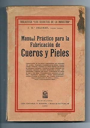 Manual Práctico para la Fabricación de Cueros: J. Mª Delorme,