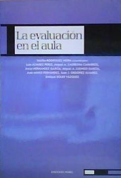 La Evaluacion en el Aula: Teófilo Rodriguez Neira - varios autores