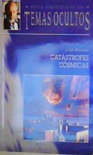 Catastrofes Cosmicas Nueva biblioteca de los Temas Ocultos: Jorge Munnshe