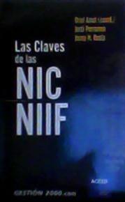 LAS CLAVES DE LAS NIC/ NIIF: Oriol Amat (coord.) Jordi Perramon Josip M.Realp
