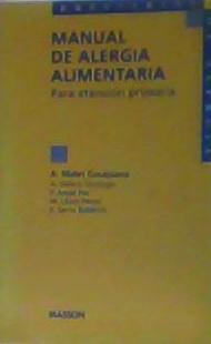 MANUAL DE ALERGIA ALIMENTARIA Para Atención Primaria: A. Malet Casajuana;A.