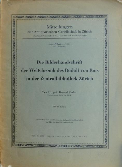 Die Bilderhandschrift der Weltchronik des Rudolf von: Escher, Konrad.