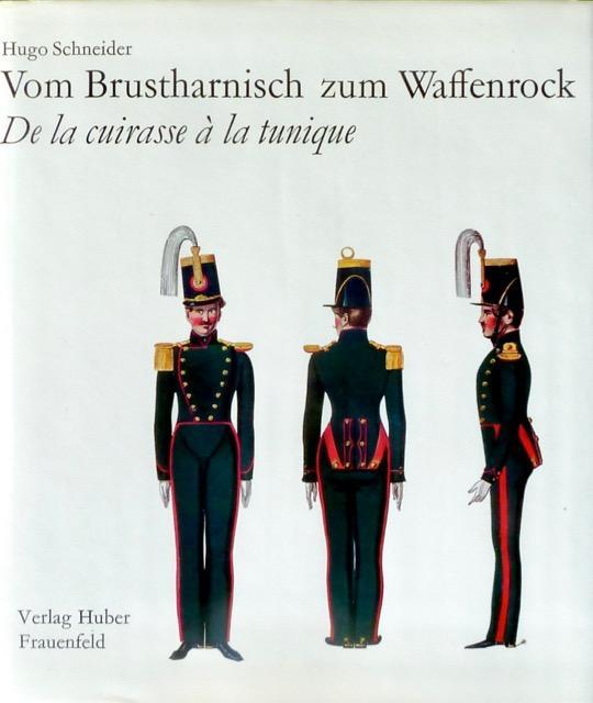 Vom Brustharnisch zum Waffenrock. Das Wehrkleid des: Schneider, Hugo.