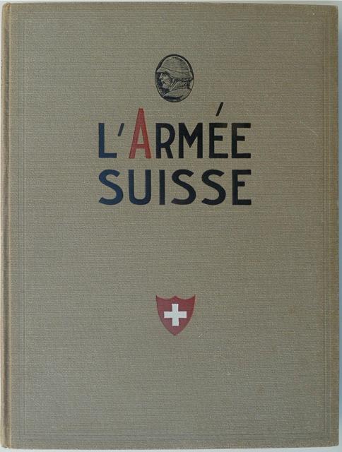 L?Armée Suisse. Ses origines et traditions, son: Léderrey, E.-M. G.
