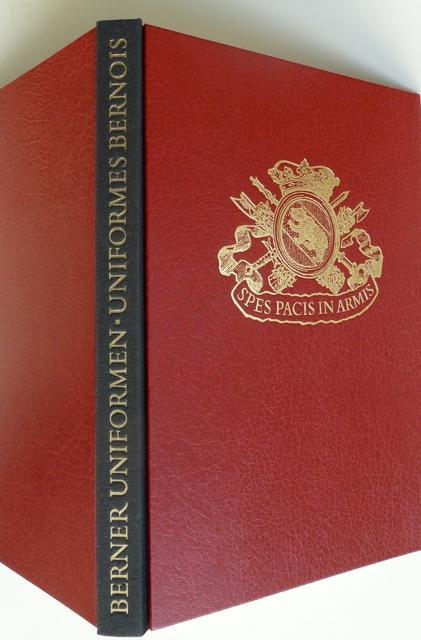 Berner Uniformen 1700?1850. Mit 30 Farbtafeln nach Aquarellen von Lucien Rousselot / Uniformes...