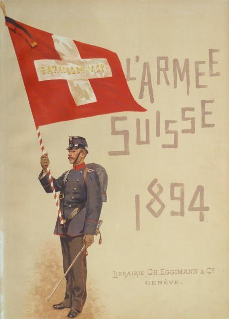 L?Armée Suisse [Die Schweizerische Armee] 1894. (Titelblatt: Estoppey, David.