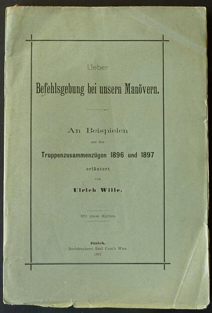 Ueber Befehlsgebung bei unsern Manövern. An Beispielen aus den Truppenzusammenzügen 1896 ...