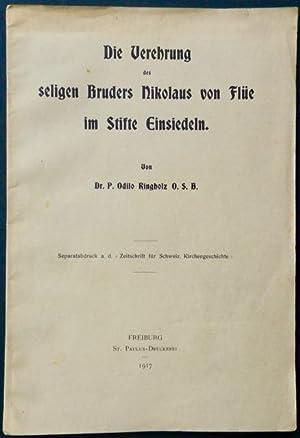 Die Verehrung des seligen Bruders Nikolaus von Flüe im Stifte Einsiedeln. Von Dr. P. Odilo ...