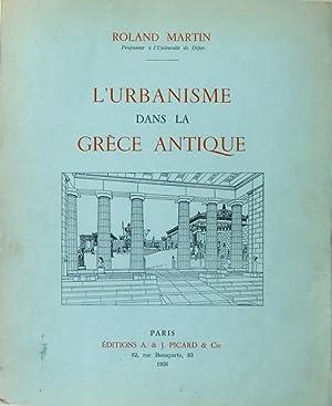 L?Urbanisme dans la Grèce antique.: Martin, Roland.