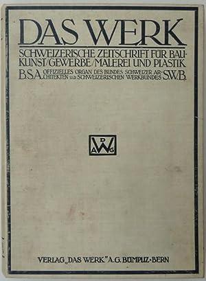 Das Werk. Schweizerische Zeitschrift für Baukunst, Gewerbe, Malerei und Plastik. Sechster (VI....