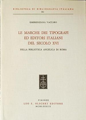 Le marche dei tipografi ed editori italiani del secolo 16. nella Biblioteca Angelica di Roma.: ...